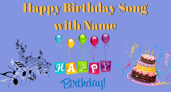Happy Birthday Song with Name [Exclusive] for 2018 (with new added names)